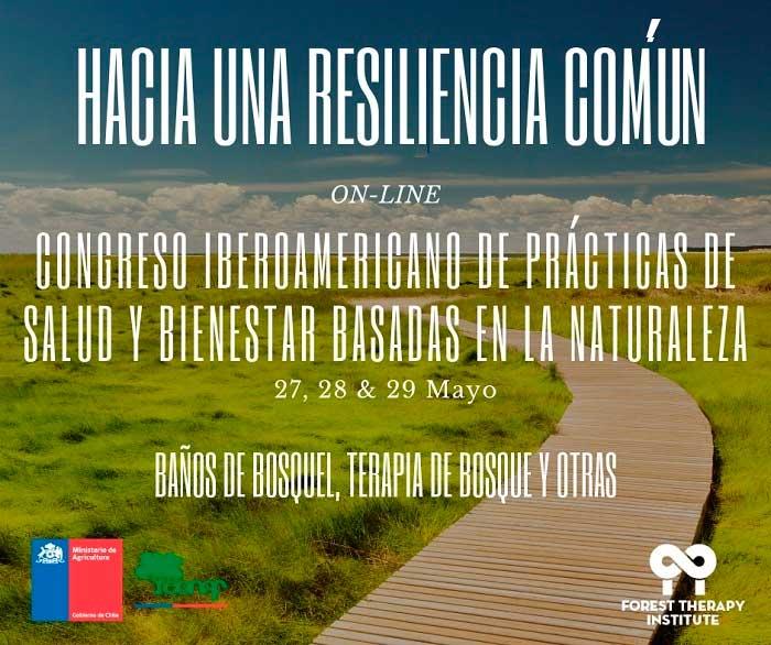 """""""Hacia una resiliencia común"""": Iº Congreso virtual iberoamericano de prácticas de salud y bienestar basadas en la naturaleza"""